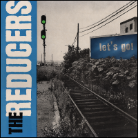 The Reducers - Let's Go (LP)