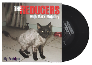 The Reducers - My Problem (45)