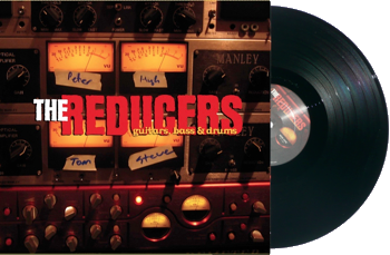 The Reducers - guitars, bass + drums (LP)